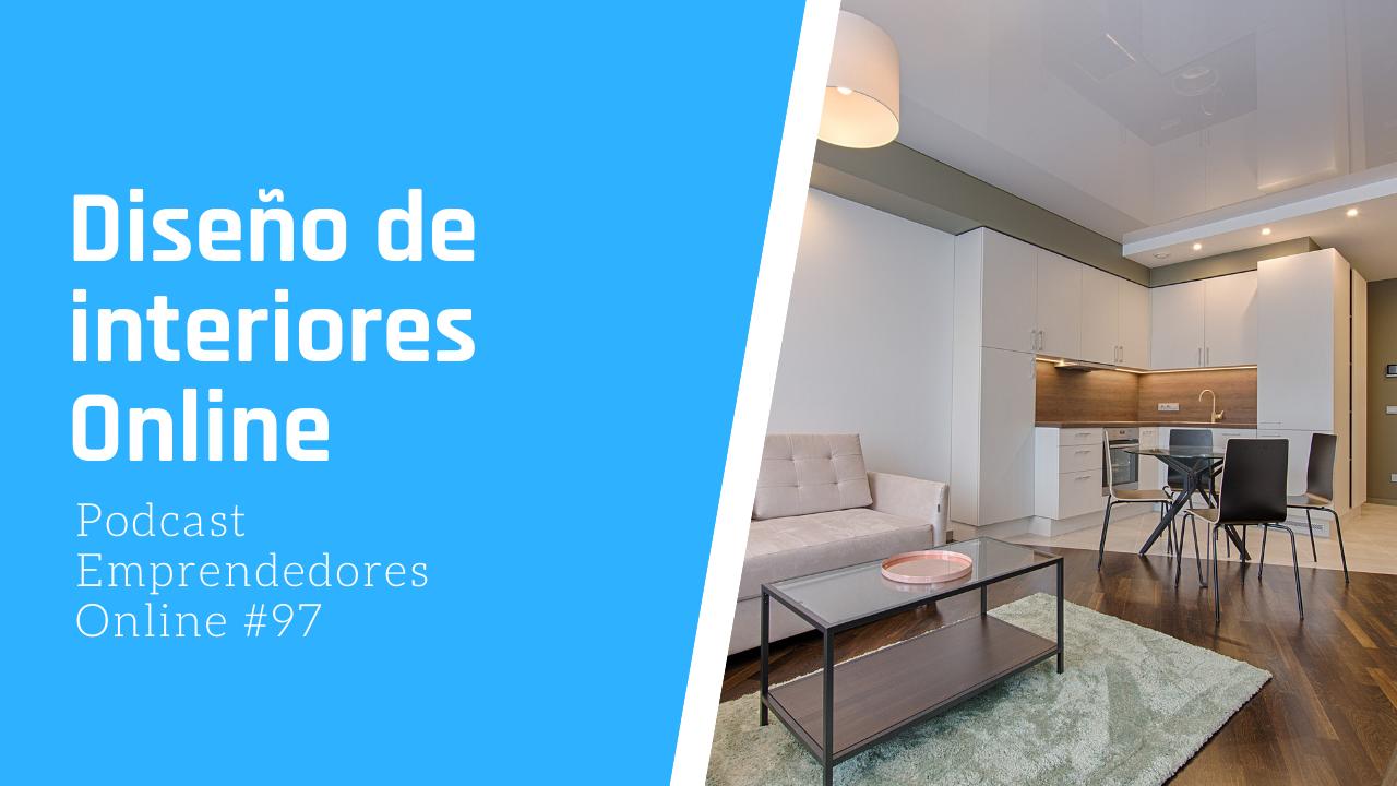 Capitulo 97 – Diseño de interiores online
