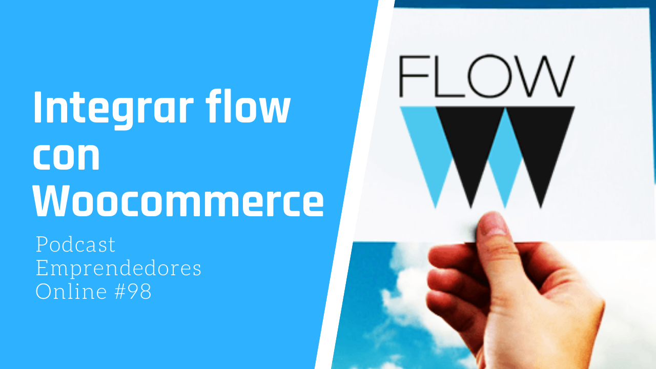 Capitulo 98 – Flow integrado con Woocommerce