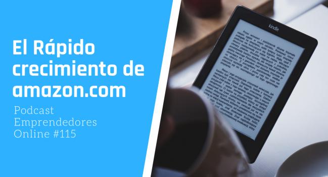 Capitulo 115 – El rápido crecimiento de amazon.com